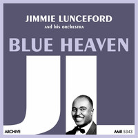 Jimmie Lunceford And His Orchestra - Blue Heaven
