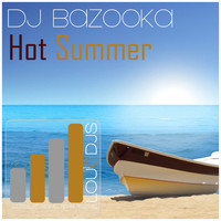 DJ Bazooka - Hot Summer