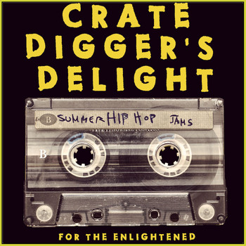 Various Artists - Crate Digger's Delight: Summer Hip Hop Jams for the Enlightened (Explicit)