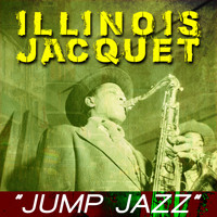 Illinois Jacquet - Jump Jazz