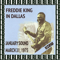 Freddie King - January Sound Studios Dallas, Texas, March 31, 1975 (Remastered) [Live KZEW FM Radio Broadcasting]