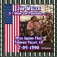 Joe Walsh - Mile Square Park, Fountain Valley, Ca. July 4th, 1990 (Remastered) [Live KLOS-FM Radio Broadcasting]