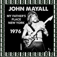 John Mayall - My Father's Place, Old Roslyn, New York, October 3rd, 1976 (Remastered) [Live FM Radio Broadcasting]