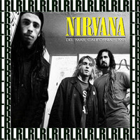 Nirvana - Pat O'Brien Pavilion, Del Mar, Ca. December 28, 1991 (Remastered) [Live West Wood One FM Radio Broadcasting]