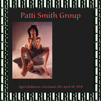 Patti Smith Group - Agora Ballroom, Cleveland OH. April 18 ,1978 (Remastered) [Live FM Radio Broadcasting]