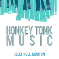 Jelly Roll Morton - Honkey Tonk Music