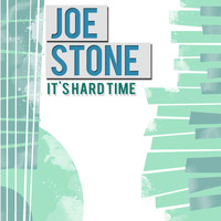 Joe Stone - It's Hard Time