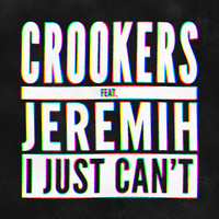 Crookers - I Just Can't (feat. Jeremih)