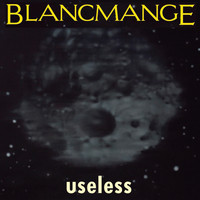 Blancmange - Useless