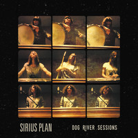 Sirius Plan - Dog River Sessions