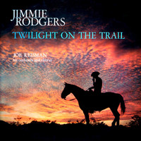 Jimmie Rodgers - Twilight on the Trail