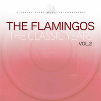 The Flamingos - The Classic Years, Vol. 2
