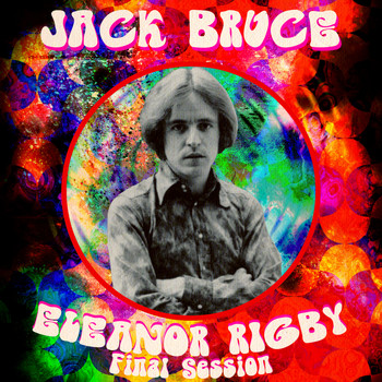 Jack Bruce - Eleanor Rigby - Single (Final Session)
