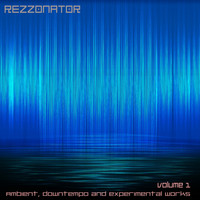 Rezzonator - Ambient, Downtempo & Experimental Works, Vol. 1