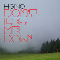 Higinio - Don't Let Me Down