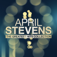 April Stevens - The Greatest Hits Collection