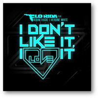 Flo Rida - I Don't Like It, I Love It (feat. Robin Thicke & Verdine White)
