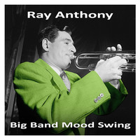 Ray Anthony - Big Band Mood Swing