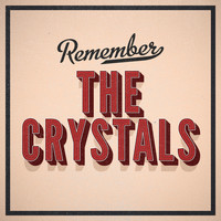 The Crystals - Remember