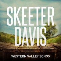 Skeeter Davis - Western Valley Songs
