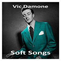 Vic Damone - Soft Songs