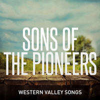 Sons Of The Pioneers - Western Valley Songs