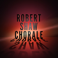 Robert Shaw Chorale - Chorale Voices