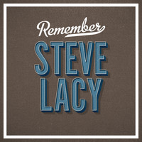 Steve Lacy - Remember