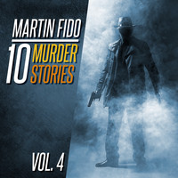 Martin Fido - 10 Murder Stories Vol. 4