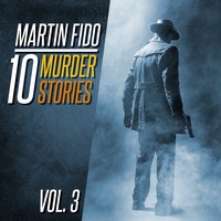 Martin Fido - 10 Murder Stories Vol. 3