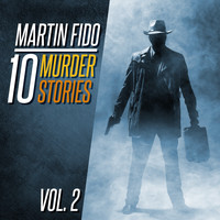 Martin Fido - 10 Murder Stories Vol. 2