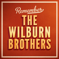 The Wilburn Brothers - Remember