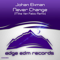 Johan Ekman - Never Change (Mike Van Fabio Remix)