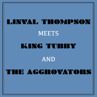 Linval Thompson - Linval Thompson Meets King Tubby and the Aggrovators