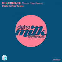 Hibernate - Please Stop Runnin (Chris Drifter Remix)