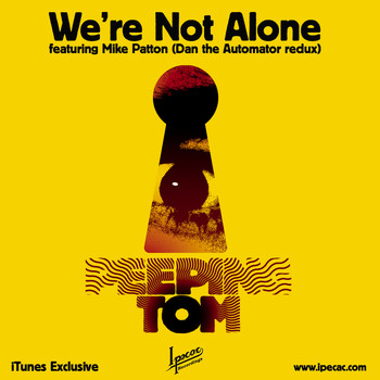 Peeping Tom - We're Not Alone