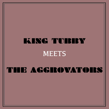 King Tubby - King Tubby Meets The Aggrovators