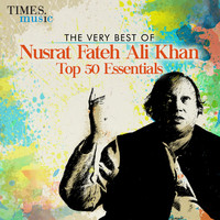 Nusrat Fateh Ali Khan - The Very Best of Nusrat Fateh Ali Khan - Top 50 Essentials