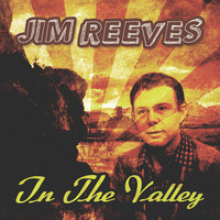 Jim Reeves - In the Valley