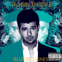 Robin Thicke - Blurred Lines (Deluxe Bonus Track Version [Explicit])