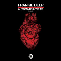 Frankie Deep - Automatic Love Ep