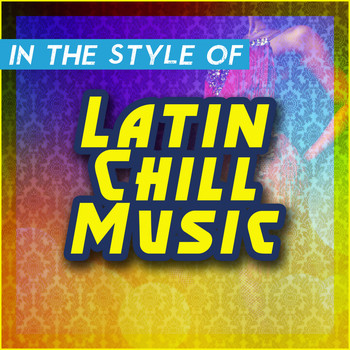 Various Artists - In the Style of Latin Chill Music