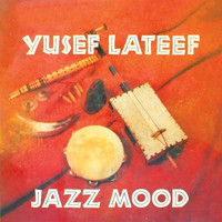 Yusef Lateef - Jazz Mood (Remastered)