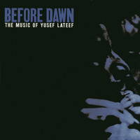 Yusef Lateef - Before Dawn (Remastered)