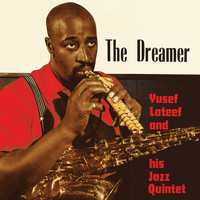 Yusef Lateef - The Dreamer (Remastered)