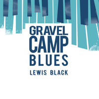 Lewis Black - Gravel Camp Blues