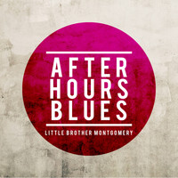 Little Brother Montgomery - After Hours Blues