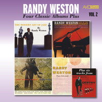 Randy Weston - Four Classic Albums Plus: The Modern Art of Jazz / Piano a La Mode / Little Niles / Live at the Five Spot (Remastered)