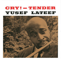 Yusef Lateef - Cry Tender (Remastered)