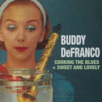 Buddy DeFranco - Cooking the Blues + Sweet and Lovely (feat. Sonny Clark & Tal Farlow)